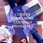 CORSI DI FORMAZIONE FINANZIATA – NUOVA OPPORTUNITÀ PER LE AZIENDE LOMBARDE ADERENTI A FONDIMPRESA